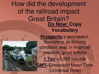 How did the development of the railroad impact Great Britain?