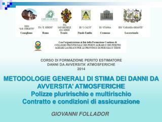 CORSO DI FORMAZIONE PERITO ESTIMATORE DANNI DA AVVERSITA' ATMOSFERICHE 2014