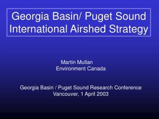 Martin Mullan Environment Canada Georgia Basin / Puget Sound Research Conference
