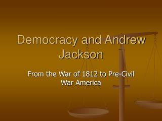 Democracy and Andrew Jackson