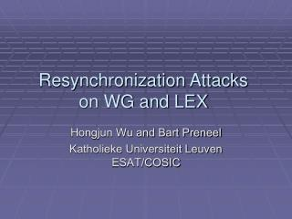 Resynchronization Attacks  on WG and LEX