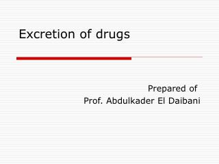 Excretion of drugs