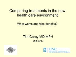 Comparing treatments in the new health care environment What works and who benefits?