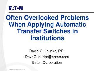 Often Overlooked Problems When Applying Automatic Transfer Switches in Institutions