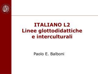 ITALIANO L2 Linee glottodidattiche  e interculturali