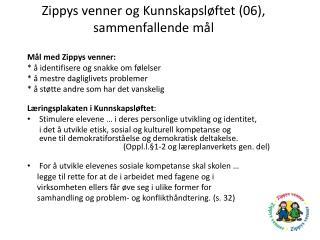 Zippys venner og Kunnskapsløftet (06), sammenfallende mål