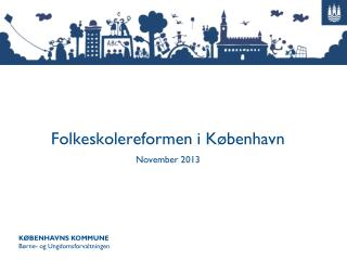 Folkeskolereformen i København