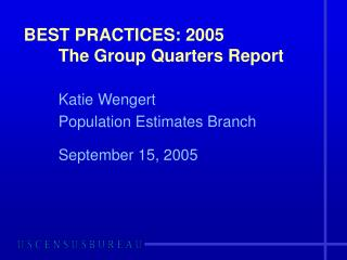 BEST PRACTICES: 2005 	The Group Quarters Report
