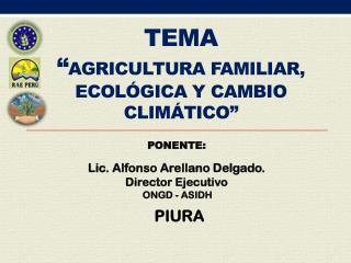 """TEMA """" AGRICULTURA FAMILIAR, Ecológica Y CAMBIO Climático"""""""