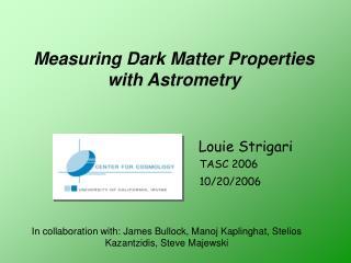 Measuring Dark Matter Properties with Astrometry