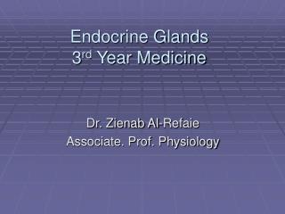 Endocrine Glands 3 rd  Year Medicine