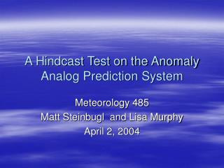 A Hindcast Test on the Anomaly Analog Prediction System