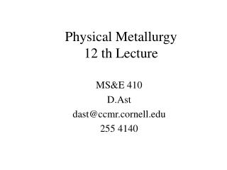 Physical Metallurgy 12 th Lecture