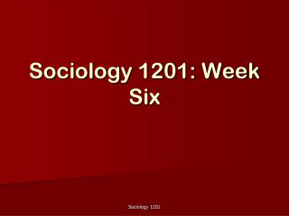 Sociology 1201: Week Six