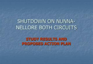 SHUTDOWN ON NUNNA-NELLORE BOTH CIRCUITS