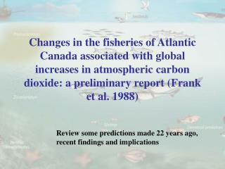 Review some predictions made 22 years ago, recent findings and implications
