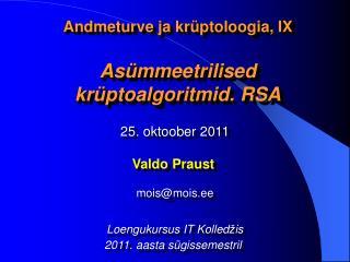 Andmeturve ja krüptoloogia, IX Asümmeetrilised krüptoalgoritmid. RSA