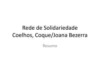 Rede de Solidariedade  Coelhos, Coque/Joana Bezerra