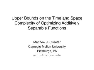 Upper Bounds on the Time and Space Complexity of Optimizing Additively Separable Functions