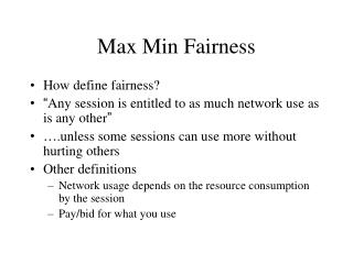 Max Min Fairness