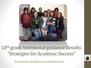 10 th  grade Intentional guidance Results:  �Strategies  for Academic  Success�