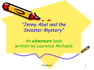 """Jenny Abel and the  Snisster Mystery"" An  adventure  book  written by Laurence Michaels"