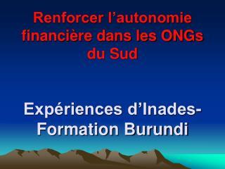 Renforcer l'autonomie financière dans les ONGs du Sud  Expériences d'Inades-Formation Burundi