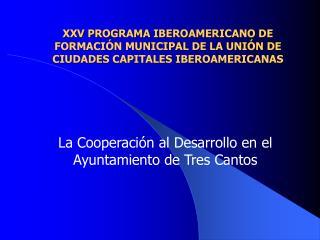 La Cooperaci�n al Desarrollo en el Ayuntamiento de Tres Cantos