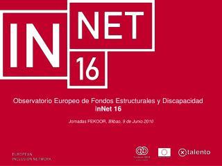 Observatorio Europeo  de  Fondos Estructurales  y  Discapacidad I nNet  16