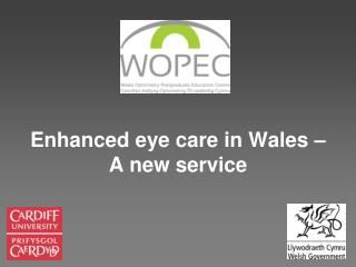 Enhanced eye care in Wales � A new service