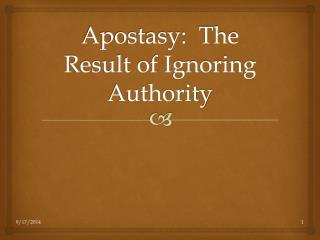 Apostasy:  The Result of Ignoring Authority