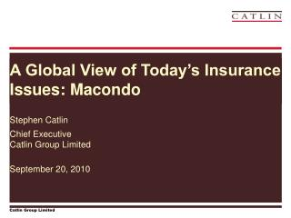 A Global View of Today s Insurance Issues: Macondo