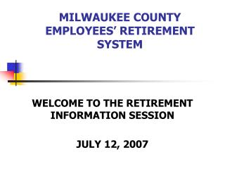 MILWAUKEE COUNTY  EMPLOYEES  RETIREMENT SYSTEM