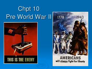 Chpt 10     Pre World War II