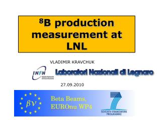 8 B production measurement at LNL