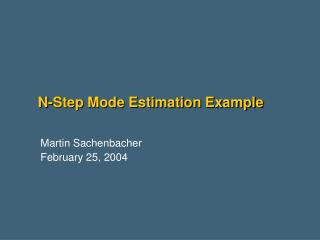 N-Step Mode Estimation Example