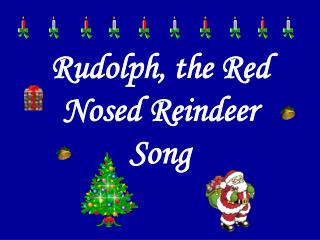 Rudolph, the Red Nosed Reindeer Song