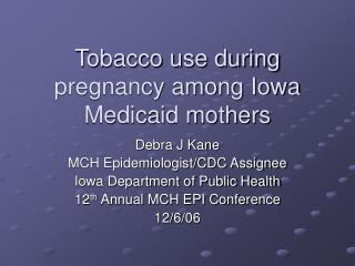 Tobacco use during pregnancy among Iowa Medicaid mothers