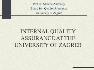 INTERNAL QUALITY ASSURANCE AT THE UNIVERSITY OF ZAGREB