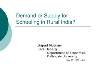 Demand or Supply for Schooling in Rural India?