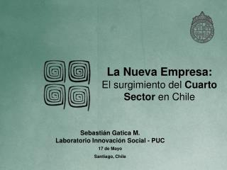 La Nueva Empresa:  El surgimiento del  Cuarto Sector  en Chile