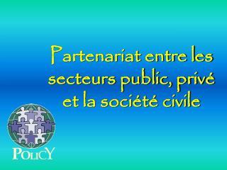Partenariat entre les secteurs public, privé et la société civile