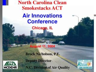 North Carolina Clean Smokestacks ACT Air Innovations Conference Chicago, IL August 11, 2004