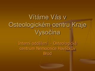 Vítáme Vás v Osteologickém centru Kraje Vysočina