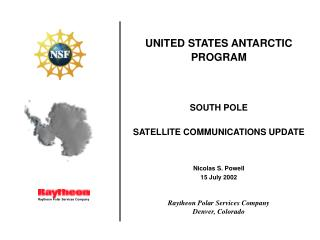 UNITED STATES ANTARCTIC PROGRAM SOUTH POLE SATELLITE COMMUNICATIONS UPDATE  Nicolas S. Powell