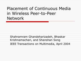 Placement of Continuous Media in Wireless Peer-to-Peer Network