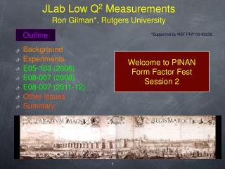 JLab Low Q 2  Measurements Ron Gilman*, Rutgers University