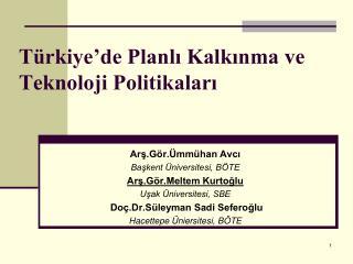 Türkiye'de Planlı Kalkınma ve Teknoloji Politikaları