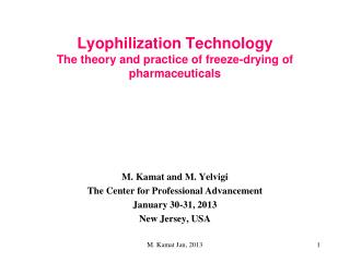 Lyophilization Technology The theory and practice of freeze-drying of pharmaceuticals
