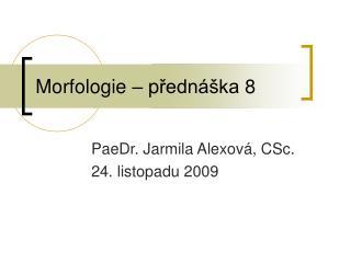 Morfologie – p řednáška  8